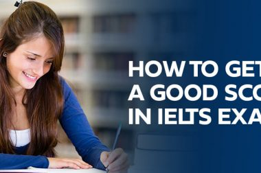 How to get a good score in IELTS Exam