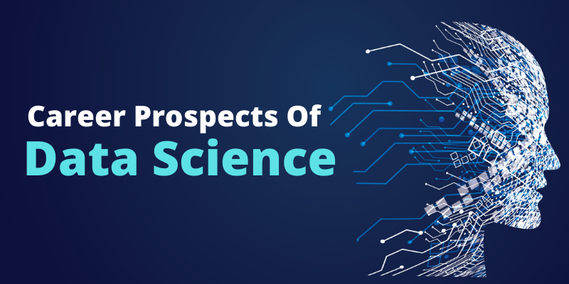 Career Prospects Of Data Science